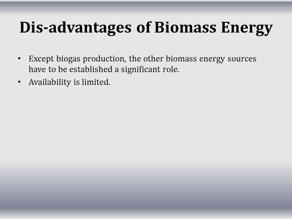 Dis-advantages of Biomass Energy