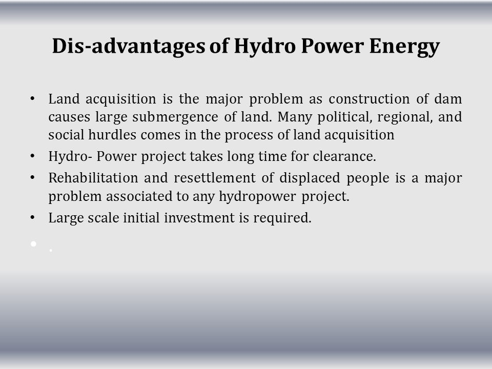 Dis-advantages of Hydro Power Energy