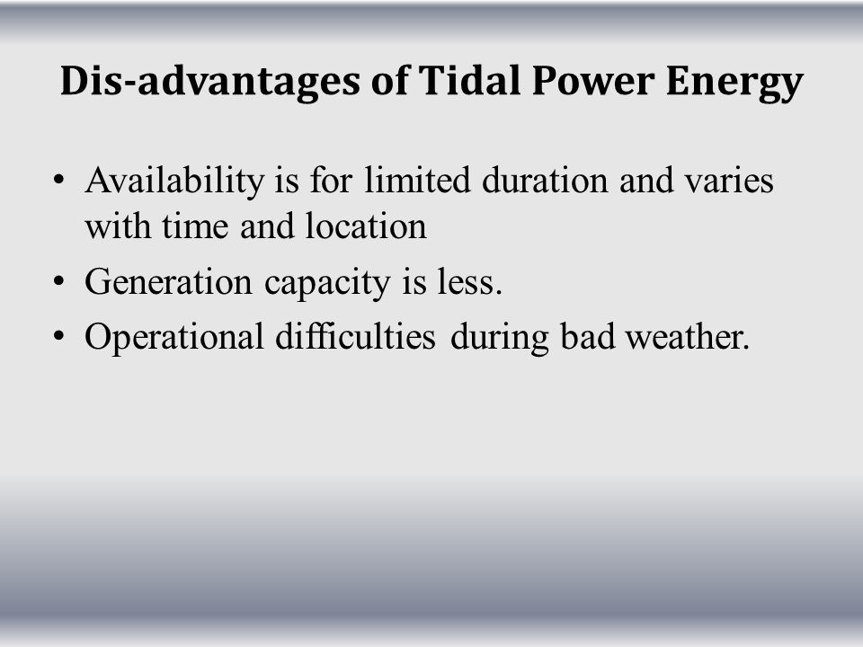 Dis-advantages of Tidal Power Energy
