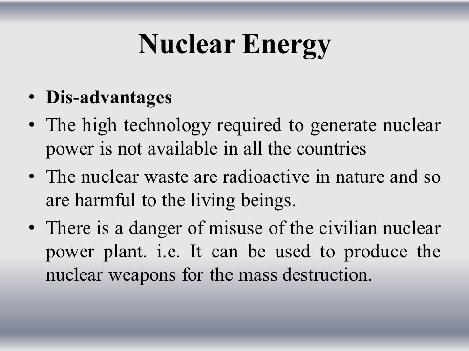 Nuclear Energy Dis-advantages