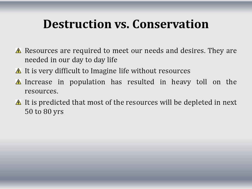 Destruction vs. Conservation