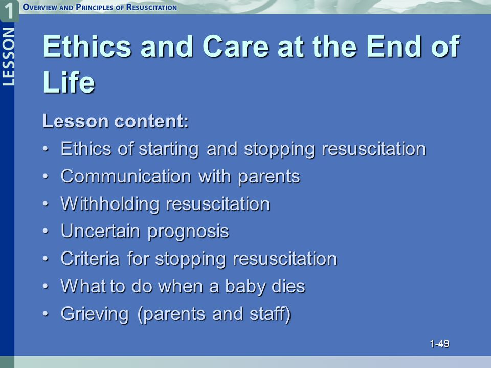 """ethics of end of life care Parent or provider promoting """"futile"""" care • parent refusal of recommended  treatment • care at the margins of life • neonatal viability • end of life."""
