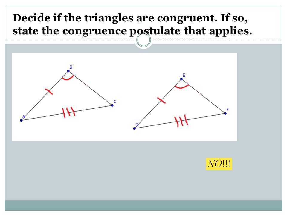 Decide if the triangles are congruent