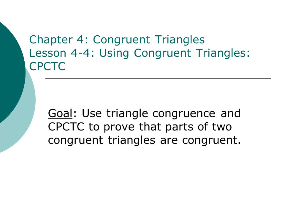Chapter 4 Congruent Triangles Lesson 4 4 Using Congruent Triangles