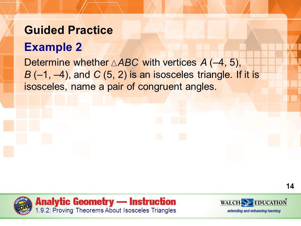 Guided Practice Example 2 Determine whether with vertices A (–4, 5),