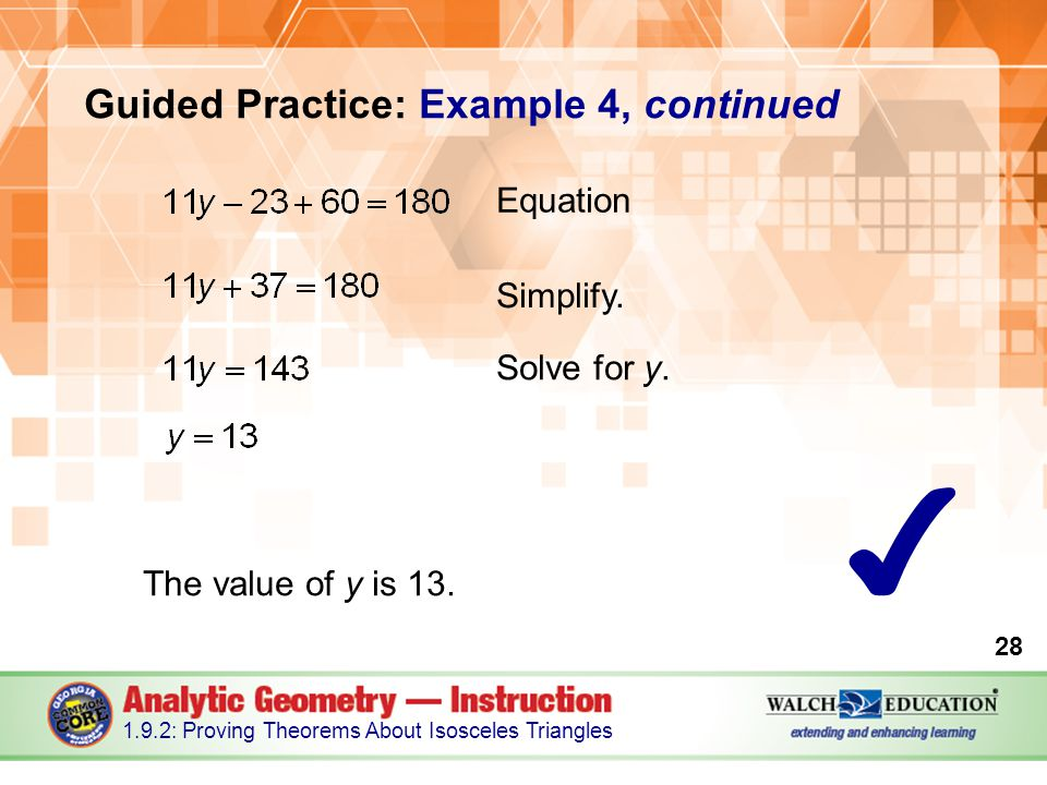 Guided Practice: Example 4, continued The value of y is 13.