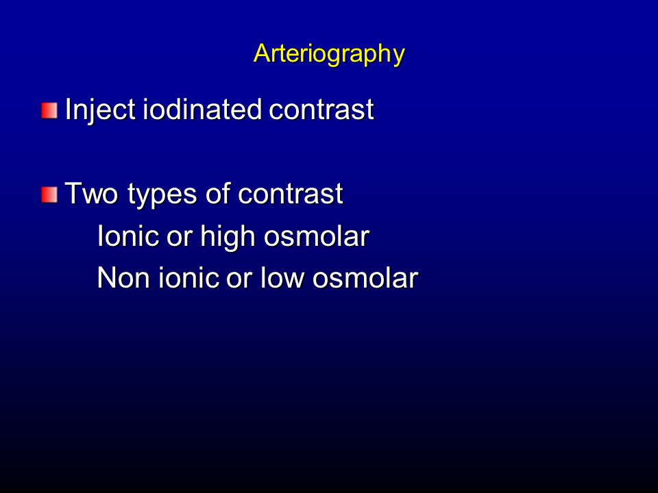Vascular investigations ppt video online download Types of contrast