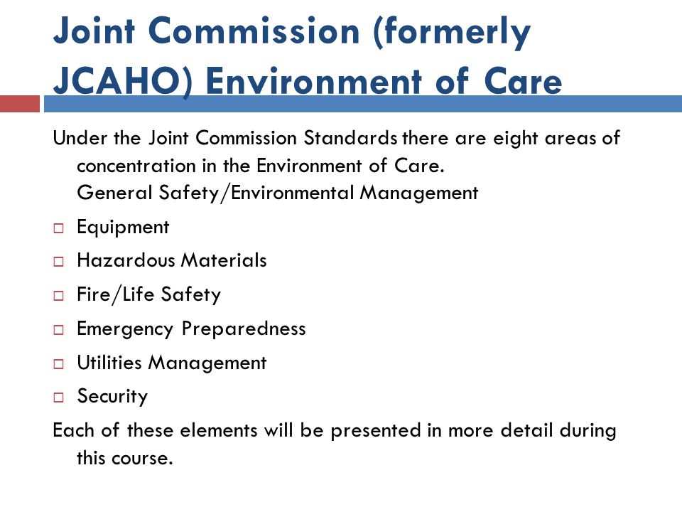 Joint Commission (formerly JCAHO) Environment of Care