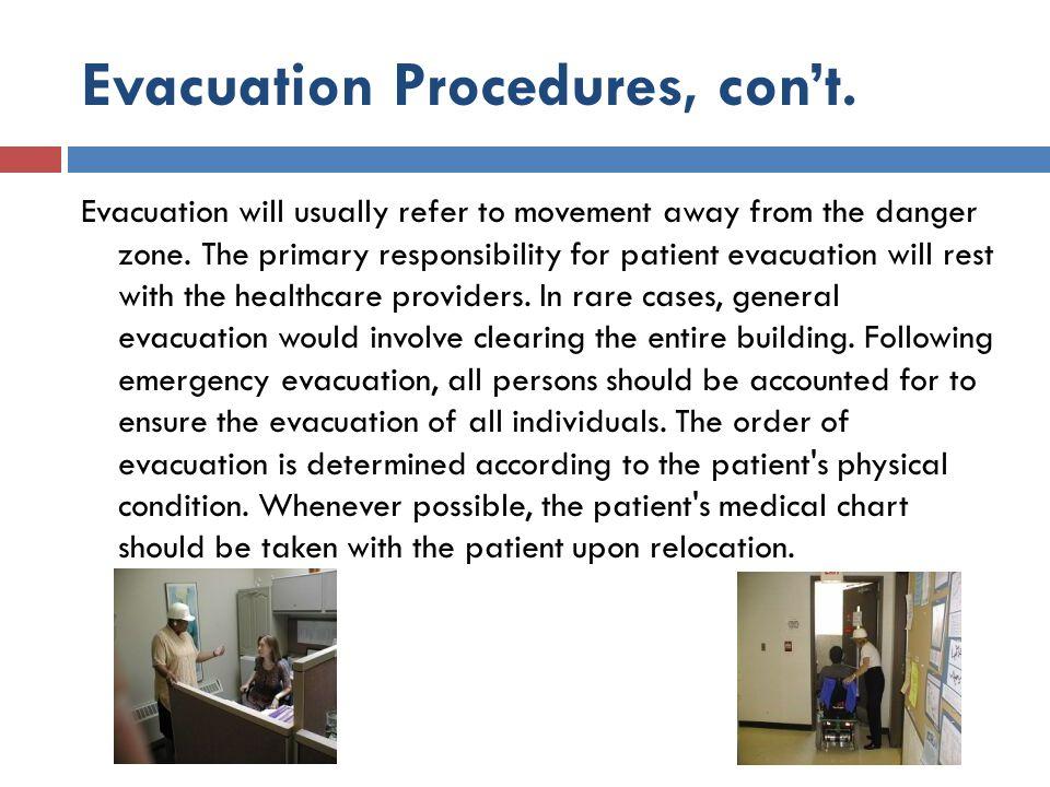 Evacuation Procedures, con't.