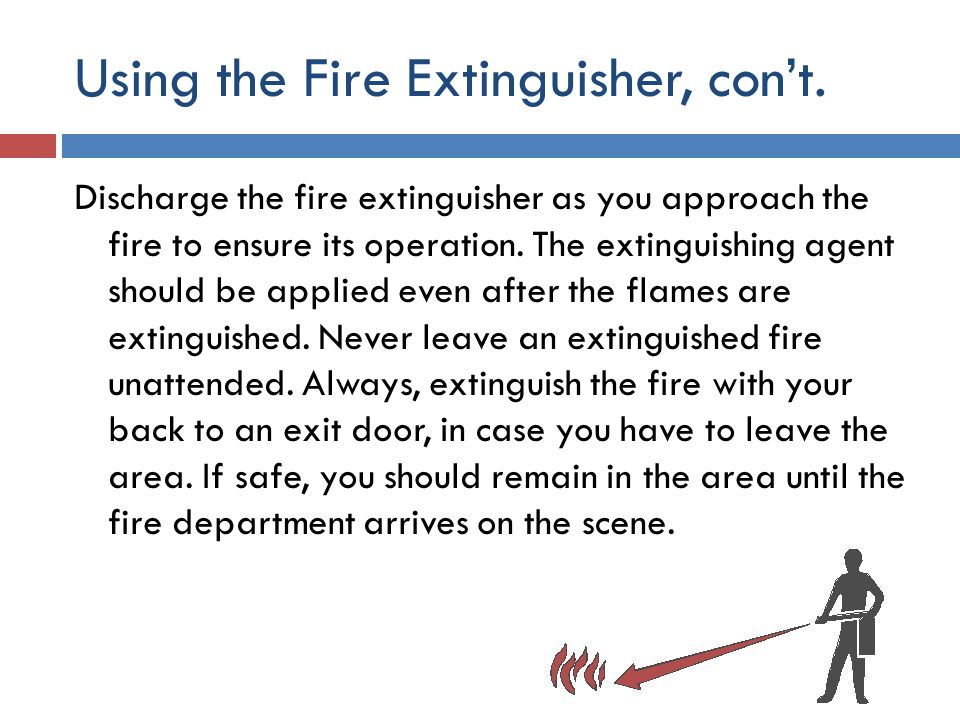 Using the Fire Extinguisher, con't.