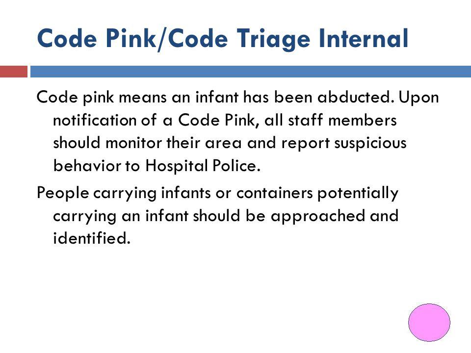 Code Pink/Code Triage Internal