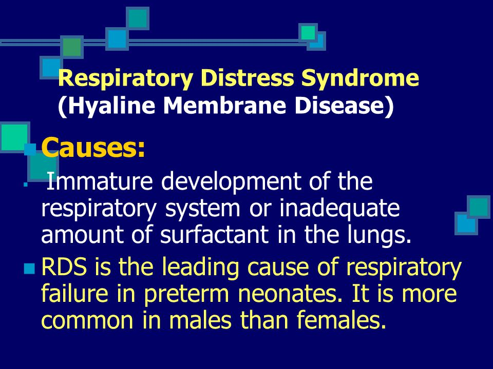 Respiratory Distress Syndrome (Hyaline Membrane Disease)