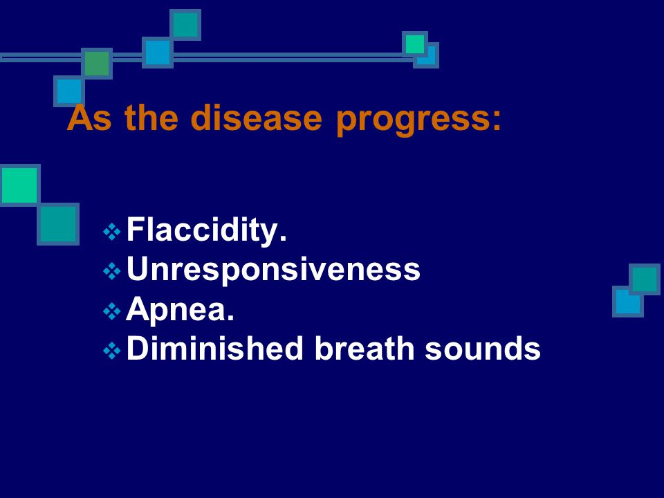 As the disease progress: