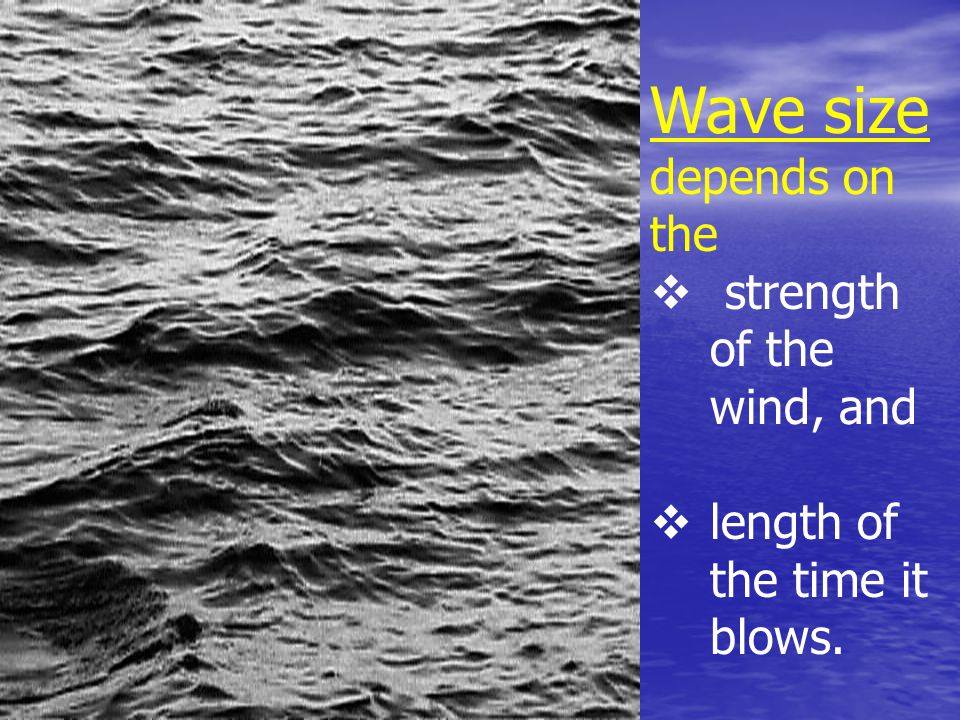 Wave size depends on the