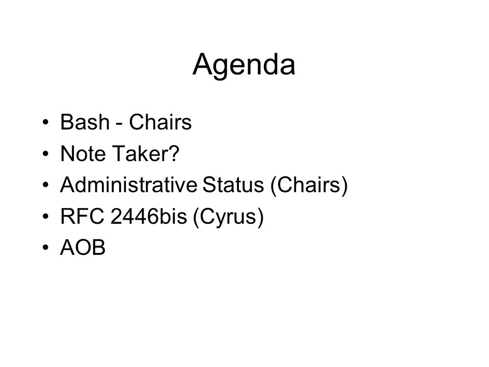 Agenda Bash - Chairs Note Taker Administrative Status (Chairs)