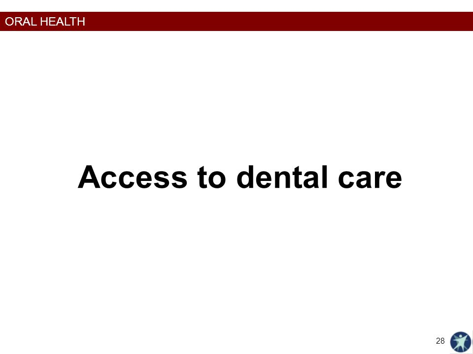 Access to dental care Healthiest Wisconsin 2020 Baseline and Health Disparities Report