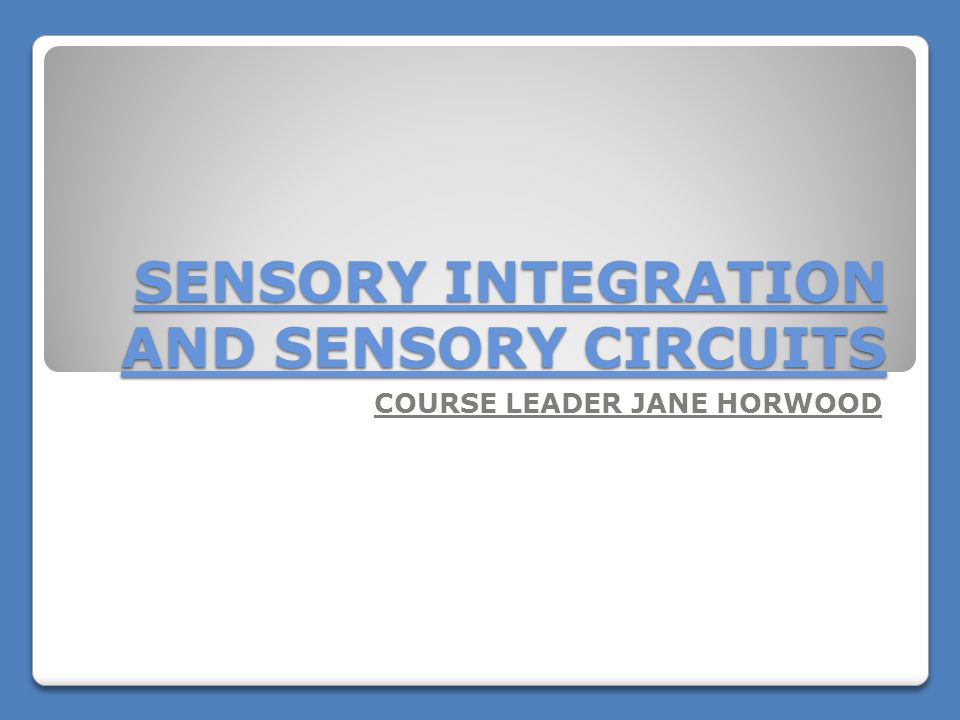 sensory integration module 1 theory and intervention Ayres' sensory integration is a theory that describes (1) how the neurological process of processing and integrating sensory information from the body and the environment contribute to emotional regulation, learning, behavior, and participation in daily life, (2) empirically derived disorders of sensory integration and (3) an intervention.
