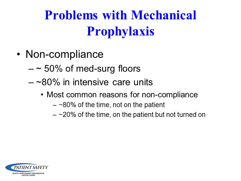 Problems with Mechanical Prophylaxis