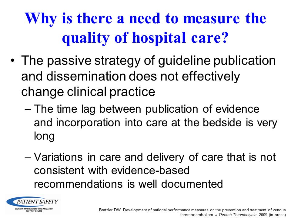 Why is there a need to measure the quality of hospital care