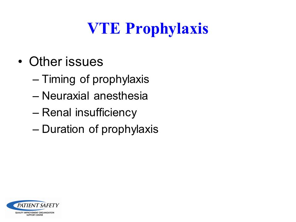 VTE Prophylaxis Other issues Timing of prophylaxis