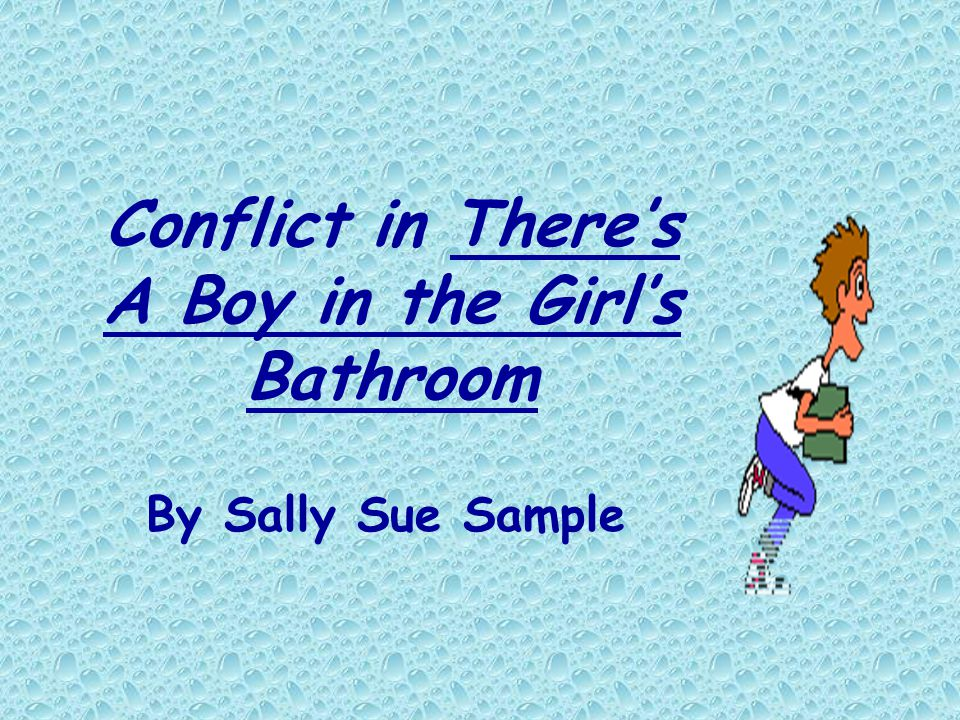 conflict in theres a boy in the girls bathroom - Theres A Boy In The Girls Bathroom