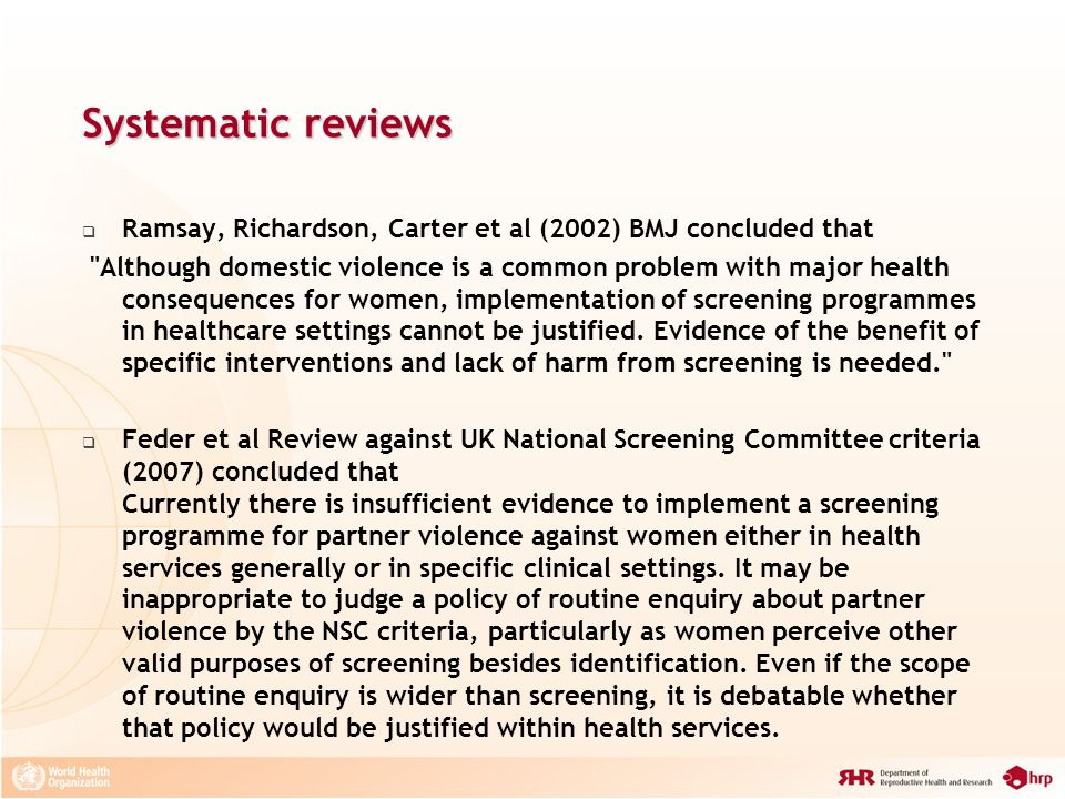 Systematic reviewsRamsay, Richardson, Carter et al (2002) BMJ concluded that.
