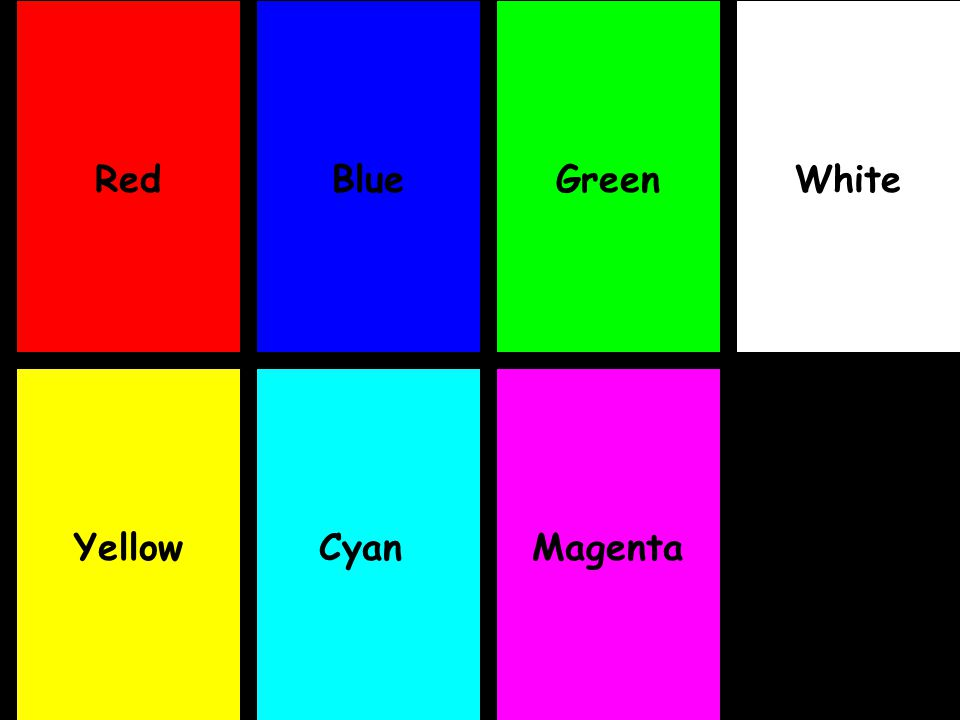 Red Blue Green White Yellow Cyan Magenta