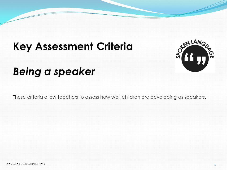 Key Assessment Criteria: Being a speaker