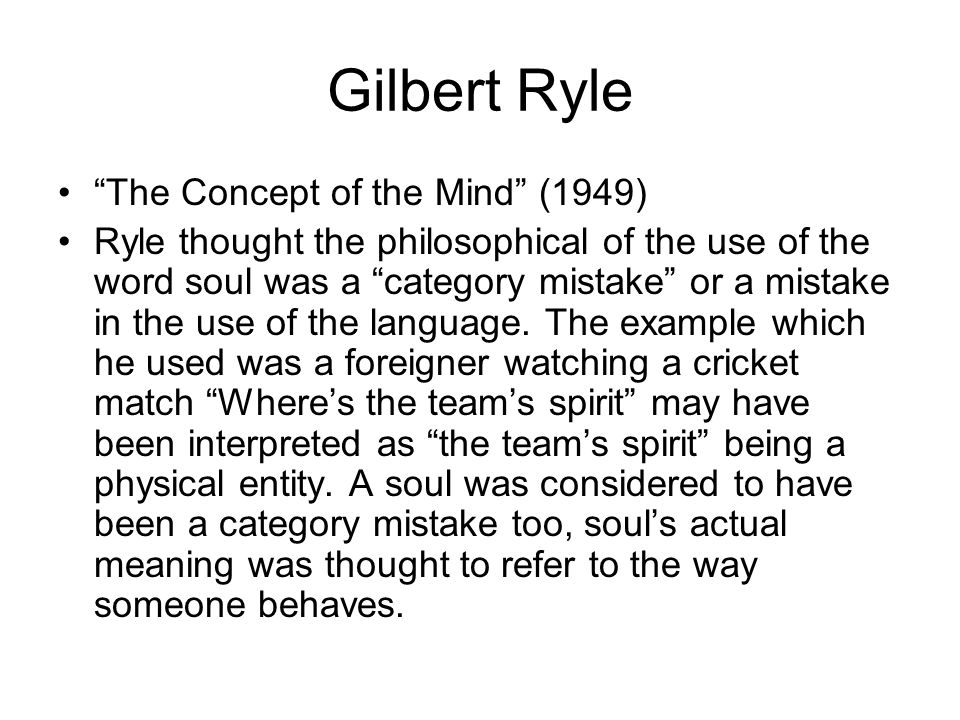 gilbert ryles the concept of mind essay Unit 3 question project description read the passage from gilbert ryle's the concept of mind and consider whether the human mind is separate from the body, in connection with the unit 3.