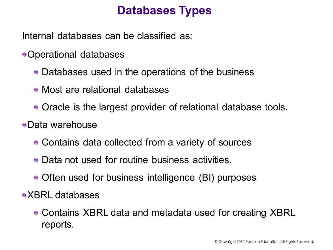 Databases Types Internal databases can be classified as: