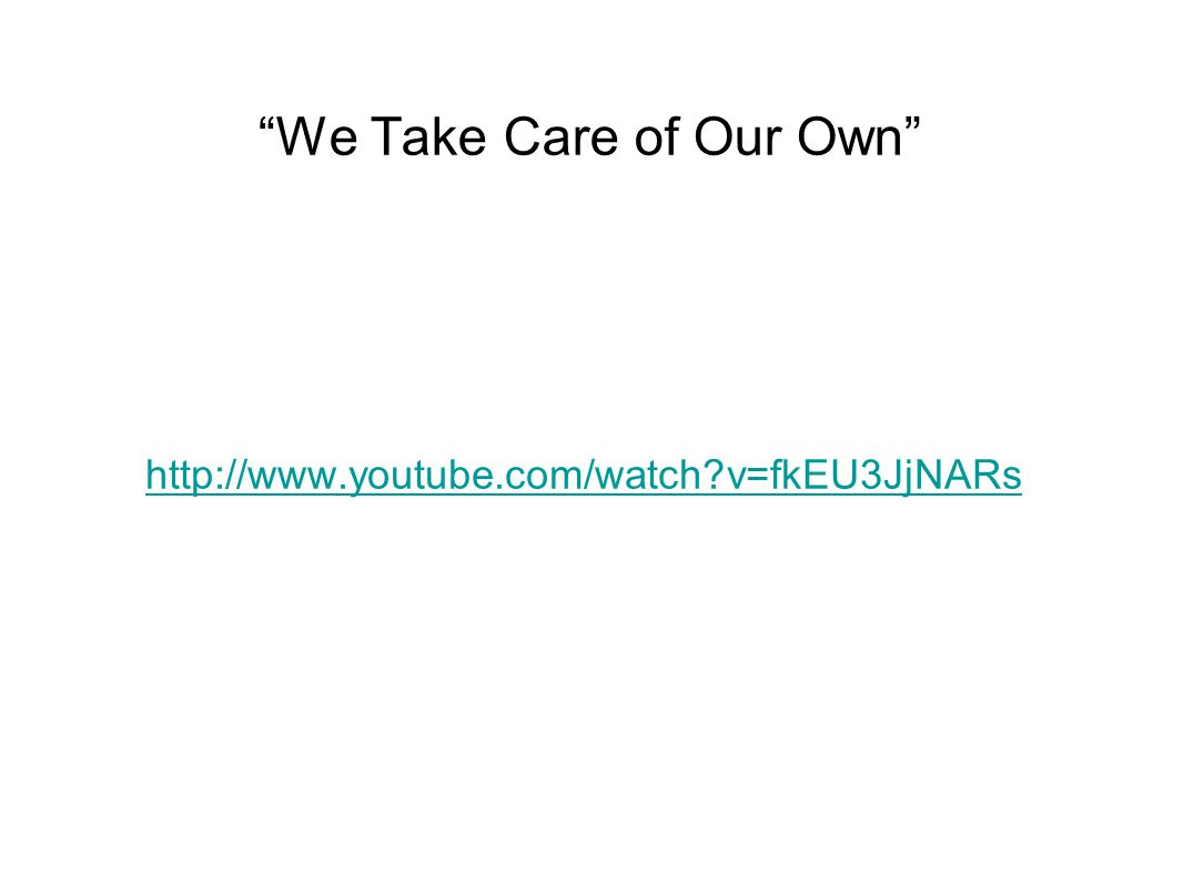 We Take Care of Our Own