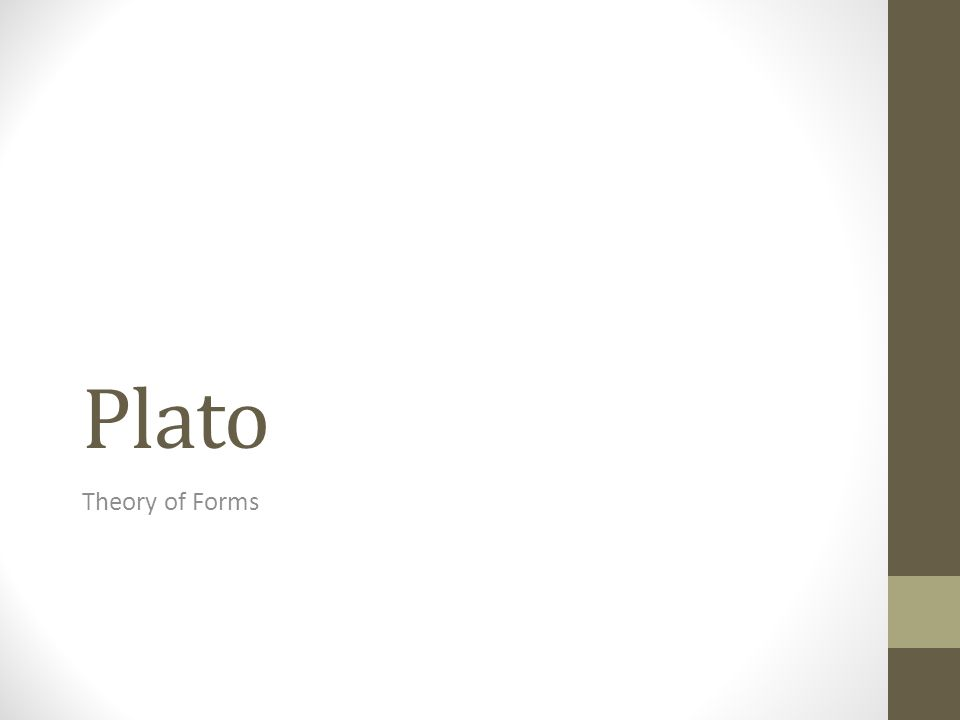 Plato: A Theory of Forms