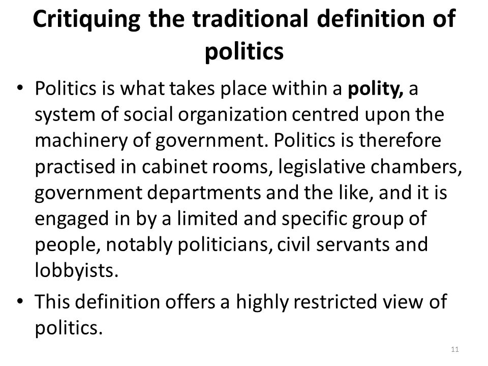 "defining politics and the political systems and concepts Political system: political system, the set of formal legal institutions that constitute a ""government"" or a ""state"" this is the definition adopted by many studies of the legal or constitutional arrangements of advanced political orders."