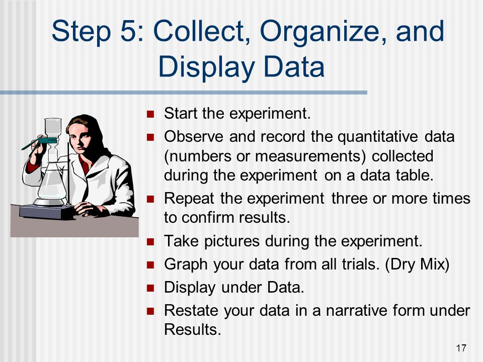 Step 5: Collect, Organize, and Display Data