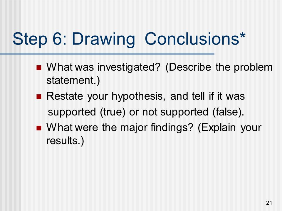 Step 6: Drawing Conclusions*