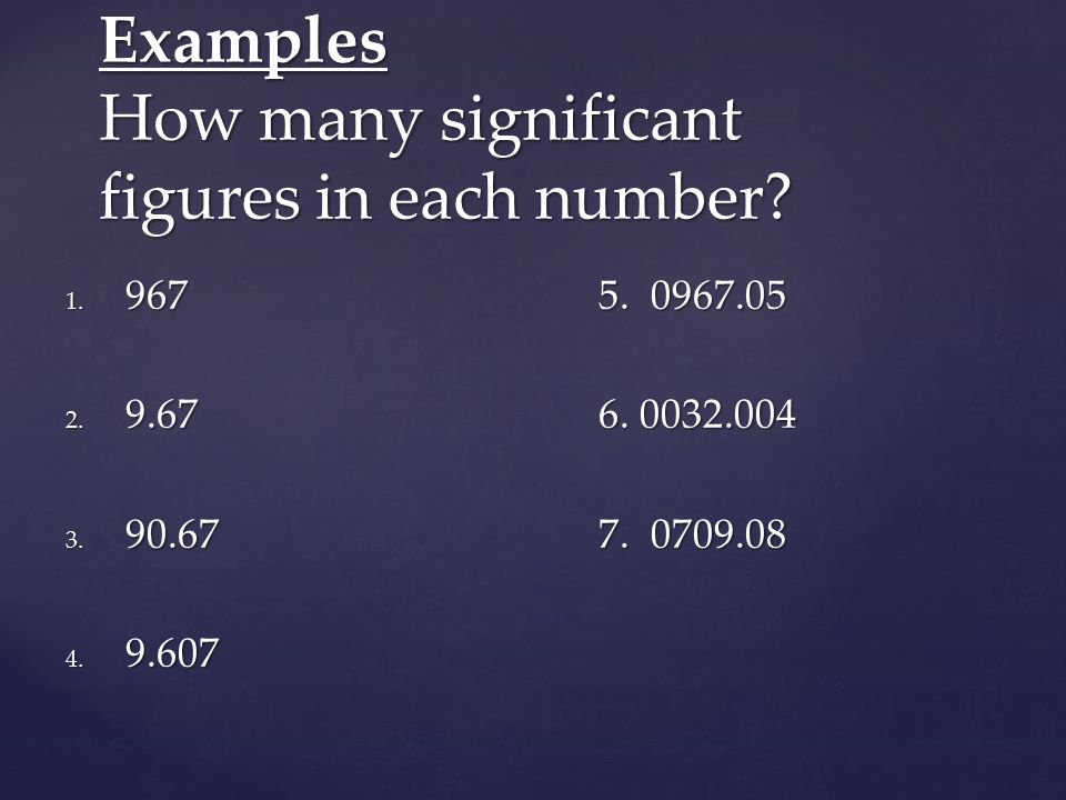 Examples How many significant figures in each number