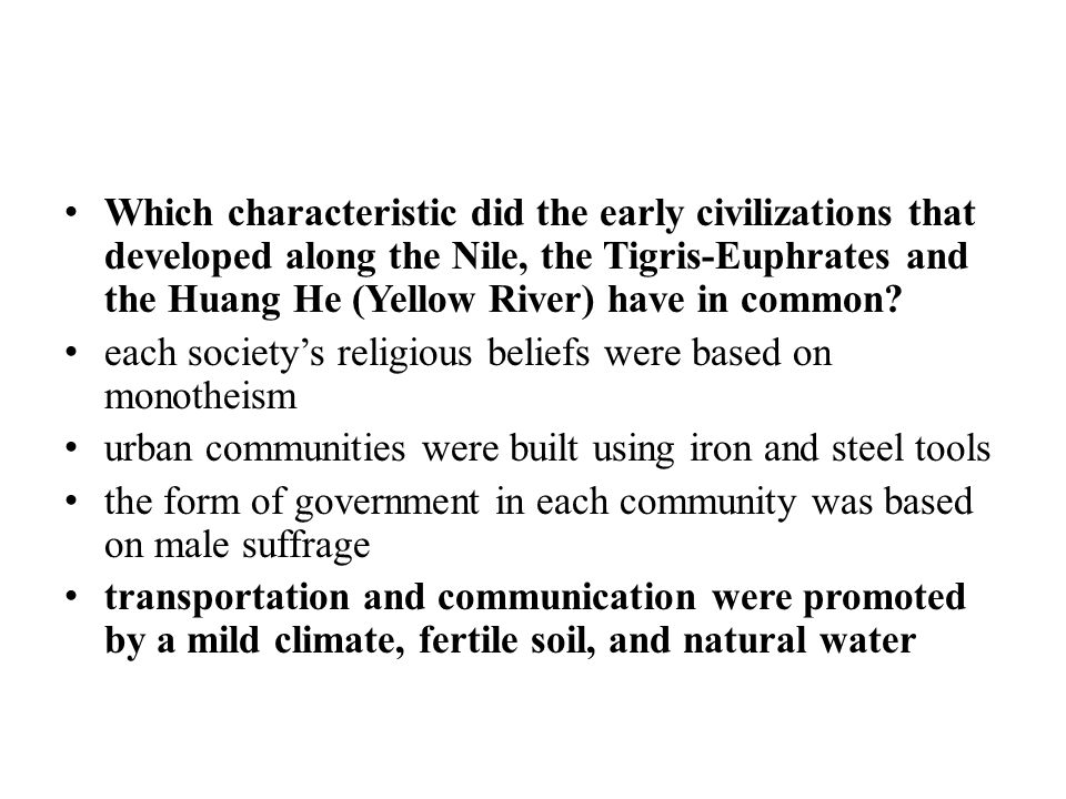 Which geographic factor was most important to the development of which characteristic did the early civilizations that developed along the nile the tigris euphrates sciox Choice Image