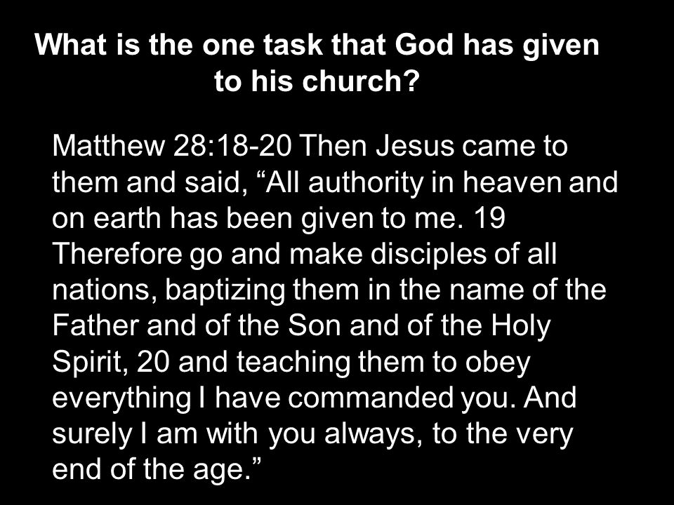 What is the one task that God has given to his church
