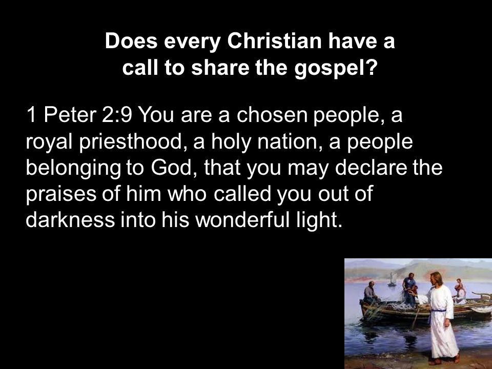 Does every Christian have a call to share the gospel