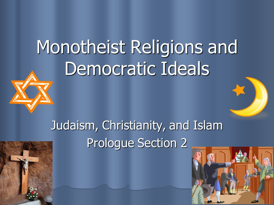 Monotheist Religions and Democratic Ideals
