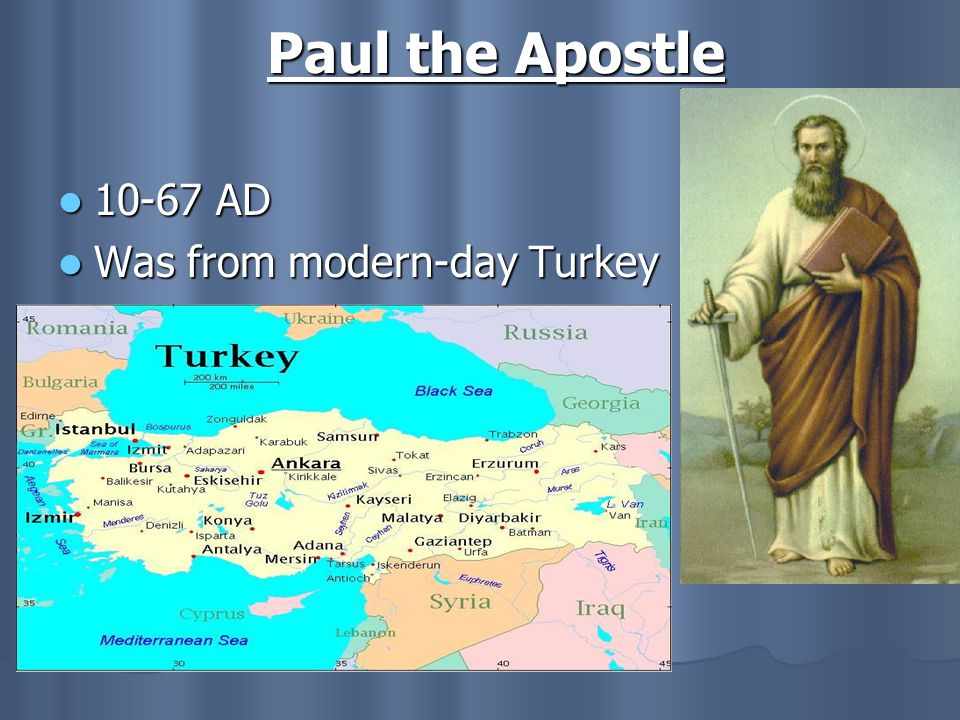 Paul the Apostle AD Was from modern-day Turkey
