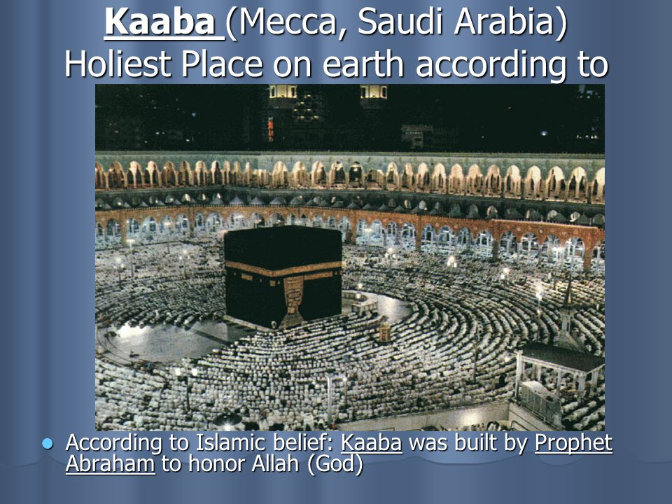 Kaaba (Mecca, Saudi Arabia) Holiest Place on earth according to Islam