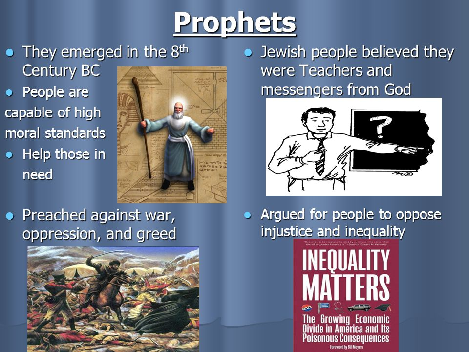 Prophets They emerged in the 8th Century BC