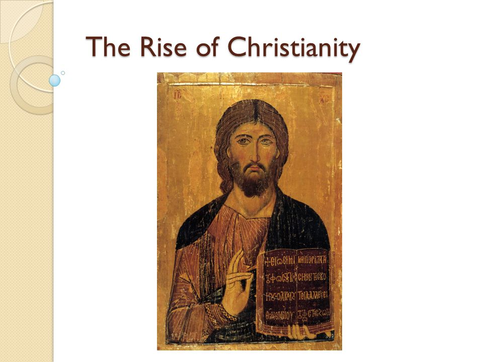 rise of christianity Nascent christianity was one of several apocalyptic jewish sects active during the  any study of the career of jesus and the rise of the christian church must.