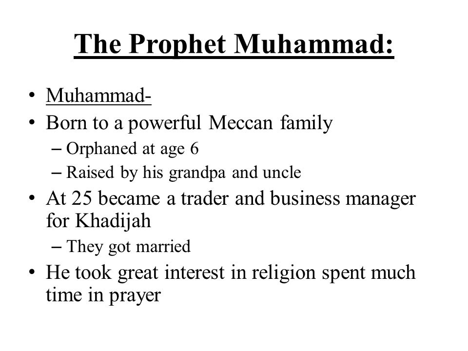 The Prophet Muhammad: Muhammad- Born to a powerful Meccan family
