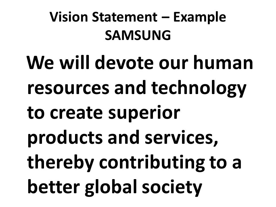 vision and mission statement of samsung Our vision the digital era we now operate in is transforming our day-to-day lives, our behavior and our interaction with our environment in this hyper-connected world, we all experience the digital transition in our own way, according to.
