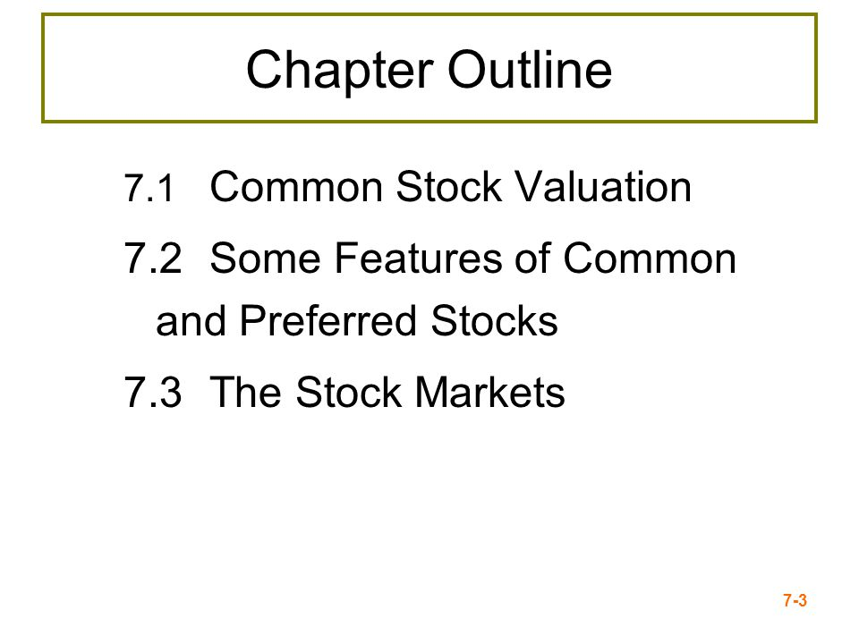 Chapter Outline 7.2 Some Features of Common and Preferred Stocks