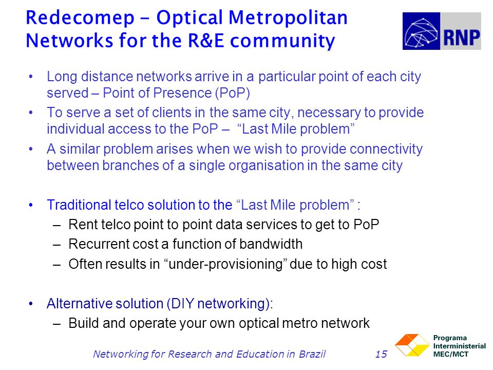 Redecomep - Optical Metropolitan Networks for the R&E community