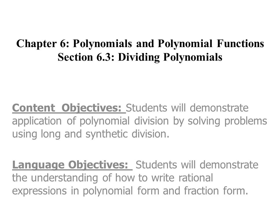 Chapter 6: Polynomials and Polynomial Functions Section 6