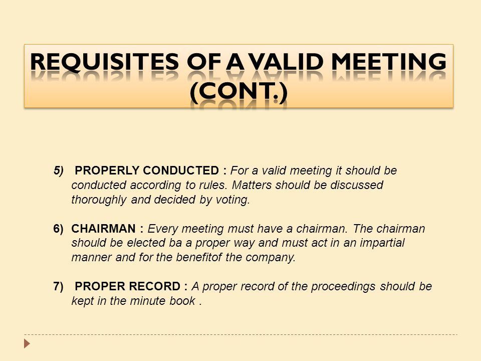 REQUISITES OF A VALID MEETING (Cont.)